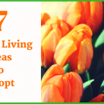 7 Simple Living Ideas To Adopt