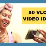 Vlog Video Ideas