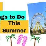 25 Fun-Filled Things To Do This Summer!